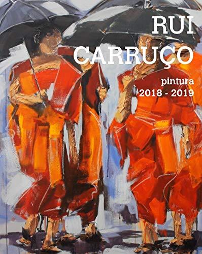 Capa do livro de pintura do artista plástico Rui Carruco Portefolio 2018 2019